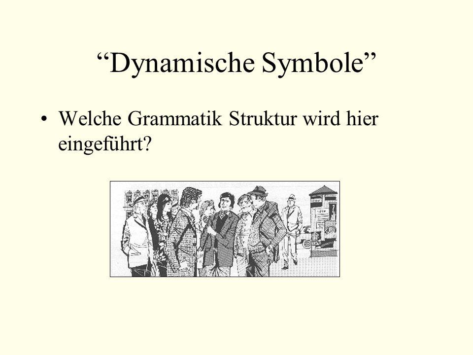Dynamische Symbole Welche Grammatik Struktur wird hier eingeführt