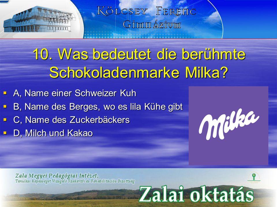 10. Was bedeutet die berühmte Schokoladenmarke Milka
