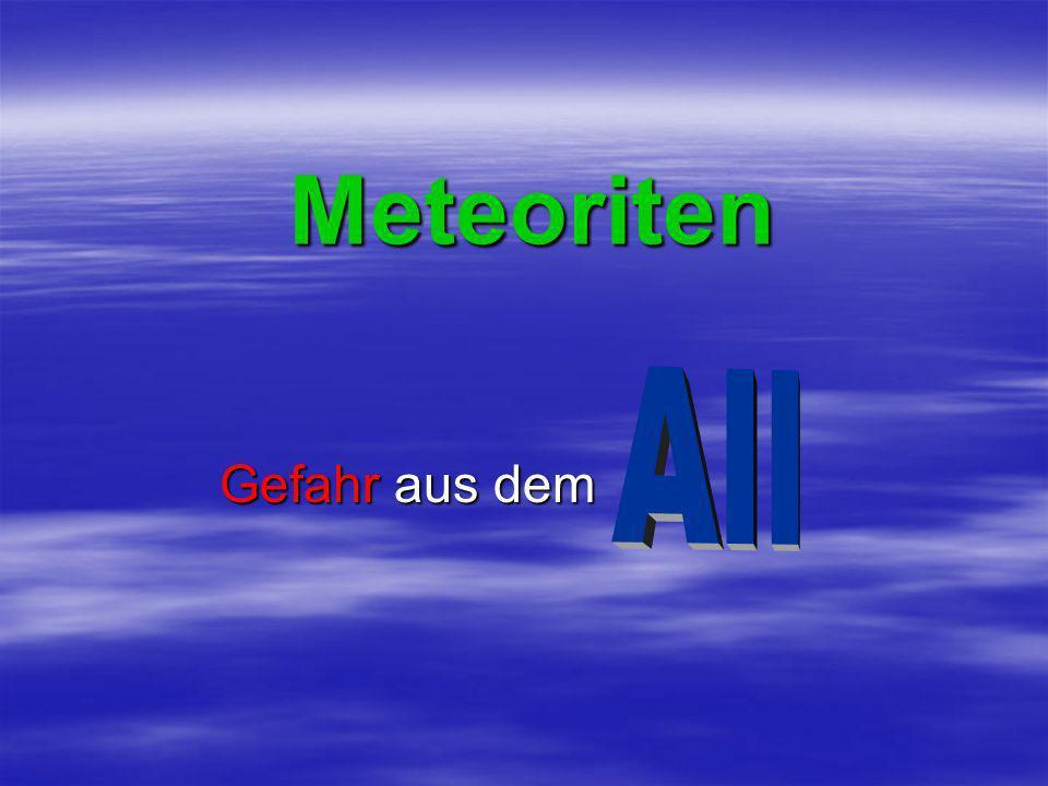 Meteoriten All Gefahr aus dem