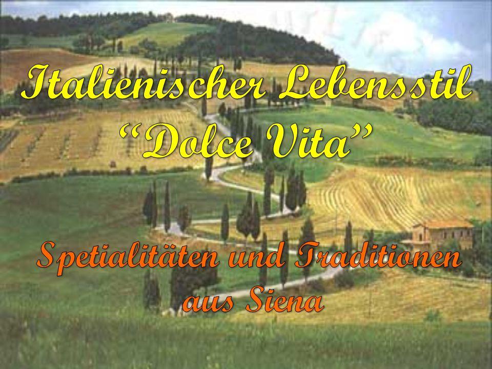 Italienischer Lebensstil Spetialitäten und Traditionen