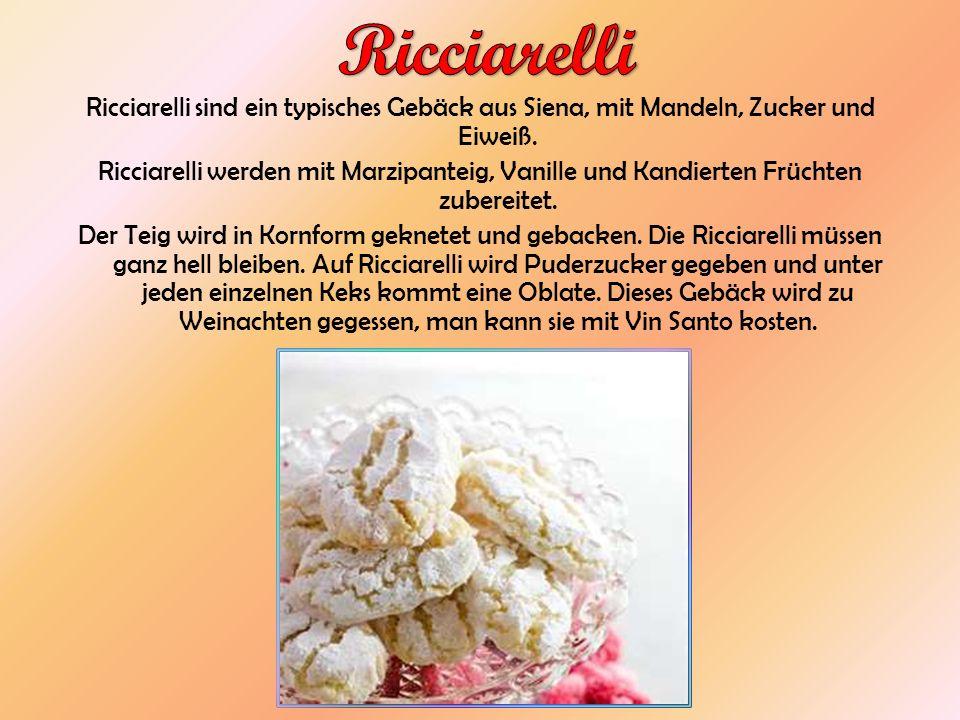 Ricciarelli Ricciarelli sind ein typisches Gebäck aus Siena, mit Mandeln, Zucker und Eiweiß.