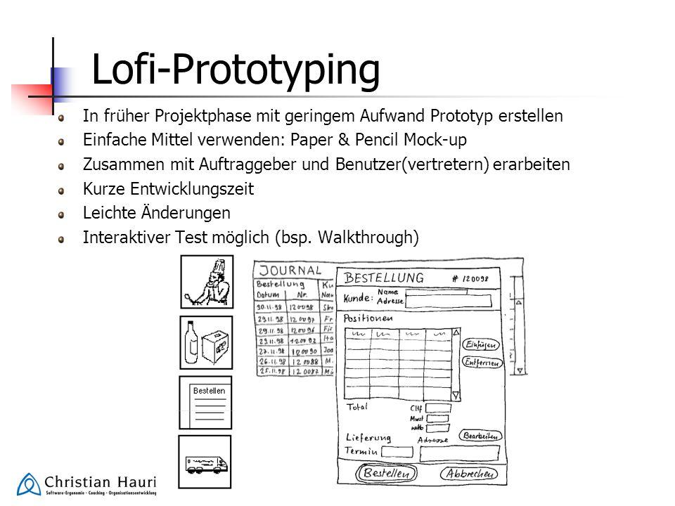 Lofi-Prototyping In früher Projektphase mit geringem Aufwand Prototyp erstellen. Einfache Mittel verwenden: Paper & Pencil Mock-up.