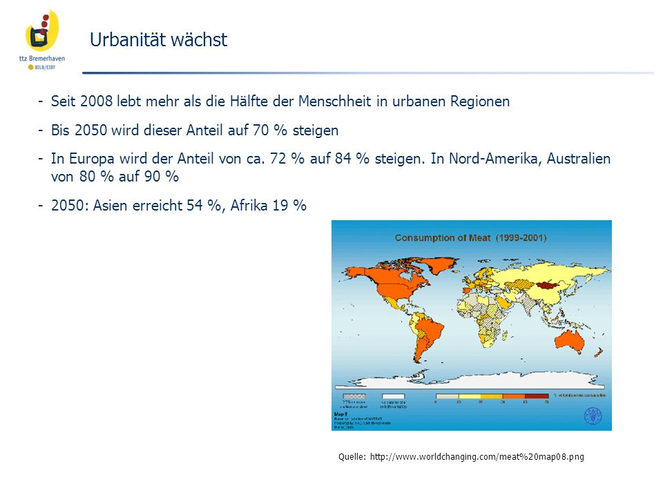 Urbanität wächst Seit 2008 lebt mehr als die Hälfte der Menschheit in urbanen Regionen. Bis 2050 wird dieser Anteil auf 70 % steigen.