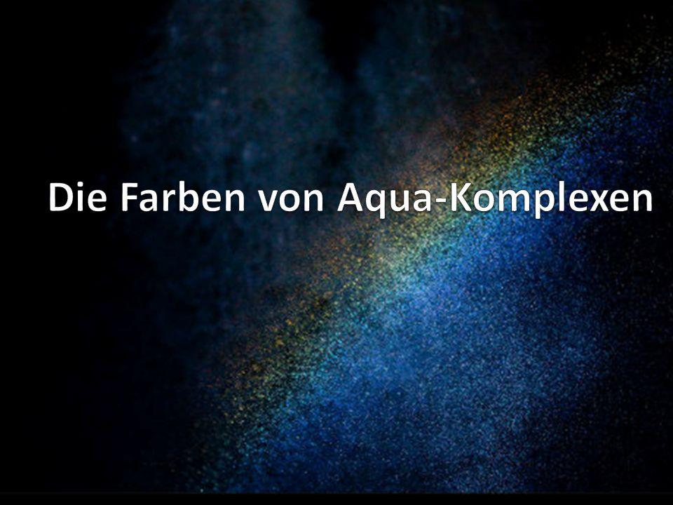Die Farben von Aqua-Komplexen