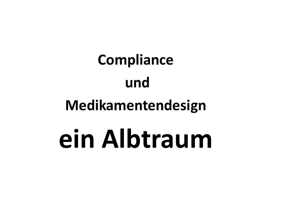 Compliance und Medikamentendesign ein Albtraum