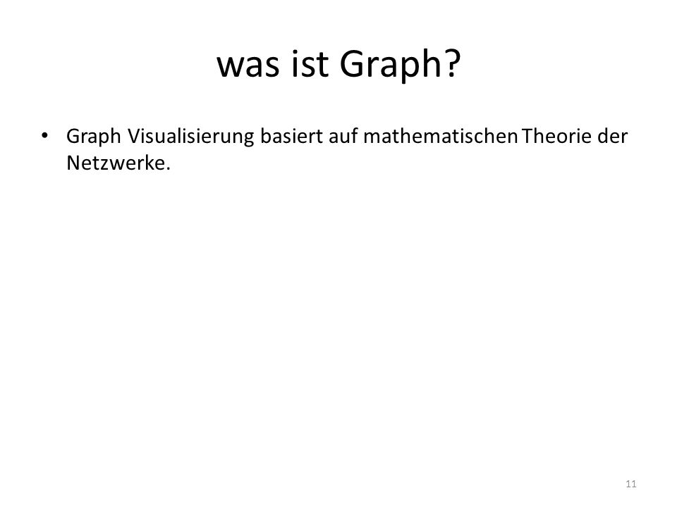 was ist Graph Graph Visualisierung basiert auf mathematischen Theorie der Netzwerke.