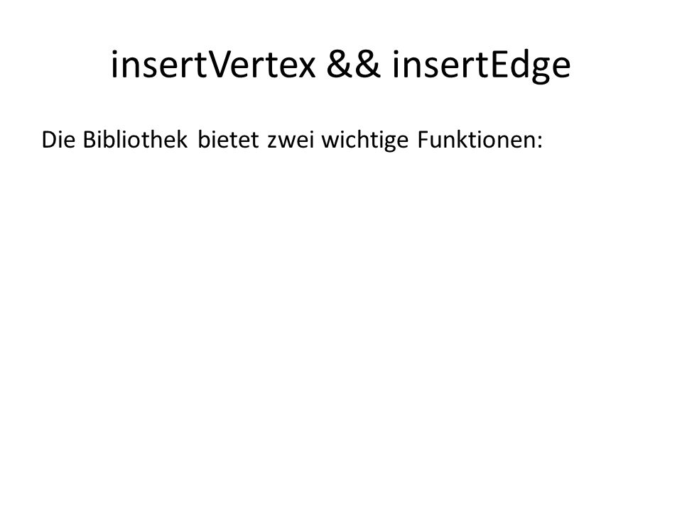 insertVertex && insertEdge