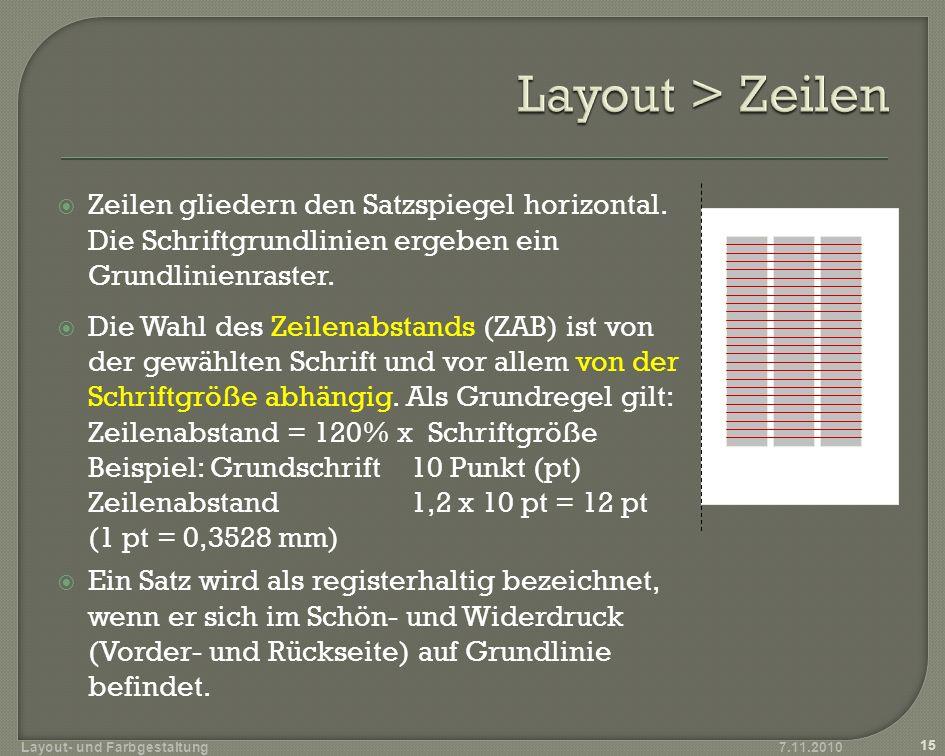 Layout > Zeilen Zeilen gliedern den Satzspiegel horizontal. Die Schriftgrundlinien ergeben ein Grundlinienraster.