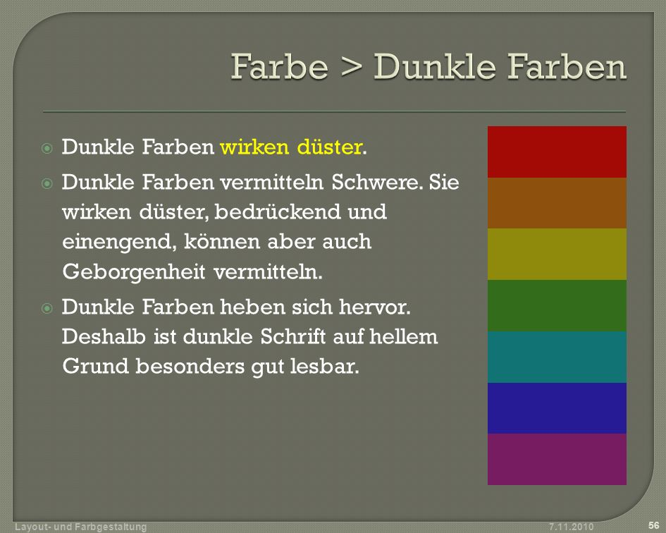 Farbe > Dunkle Farben