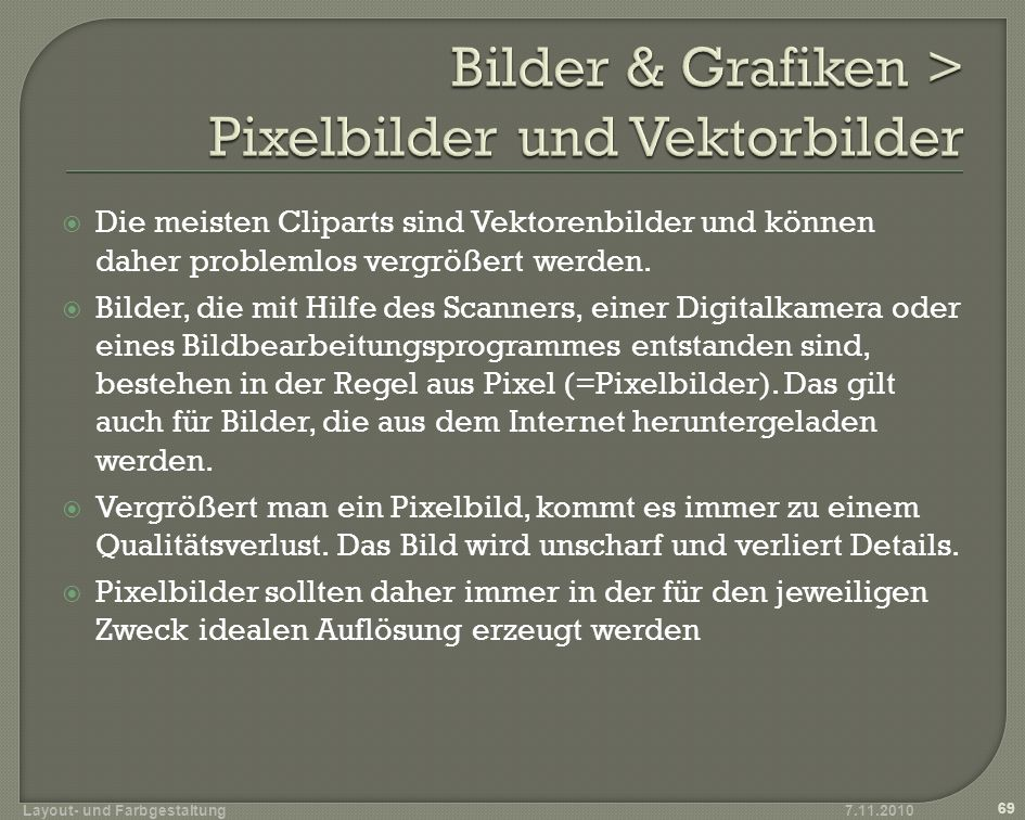 Bilder & Grafiken > Pixelbilder und Vektorbilder