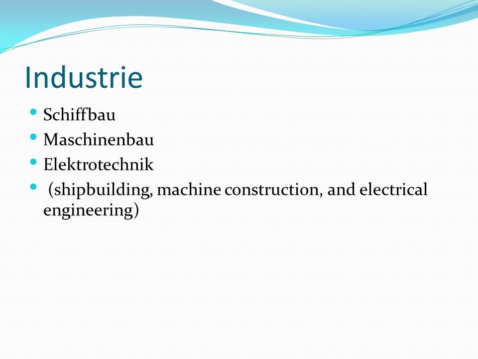 Industrie Schiffbau Maschinenbau Elektrotechnik