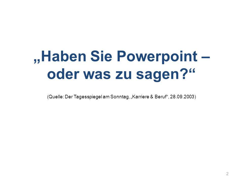 """""""Haben Sie Powerpoint – oder was zu sagen"""