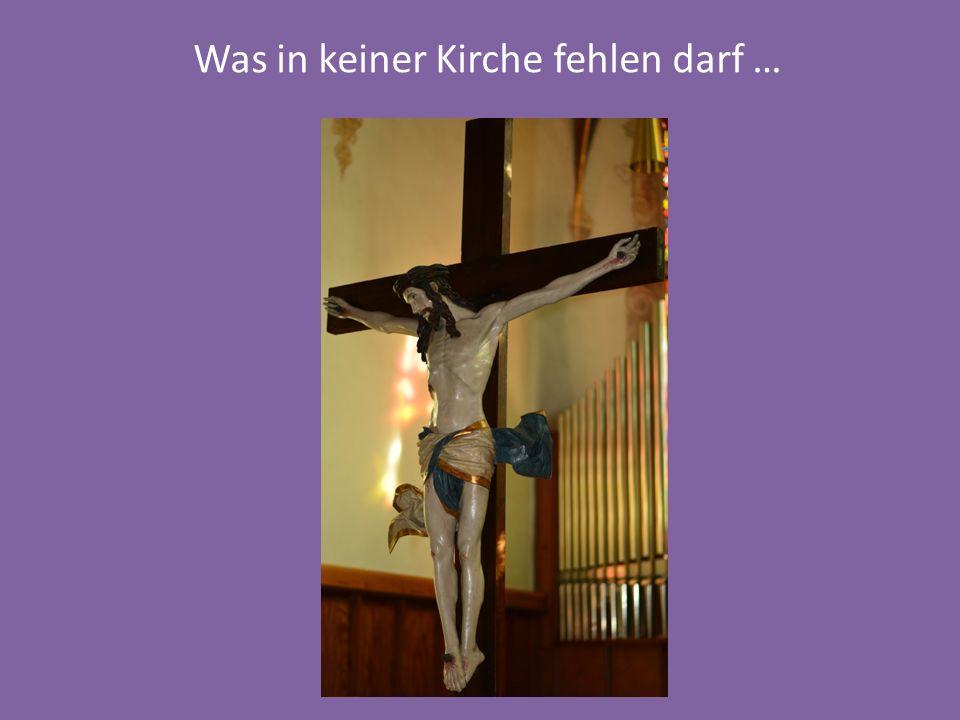 Was in keiner Kirche fehlen darf …
