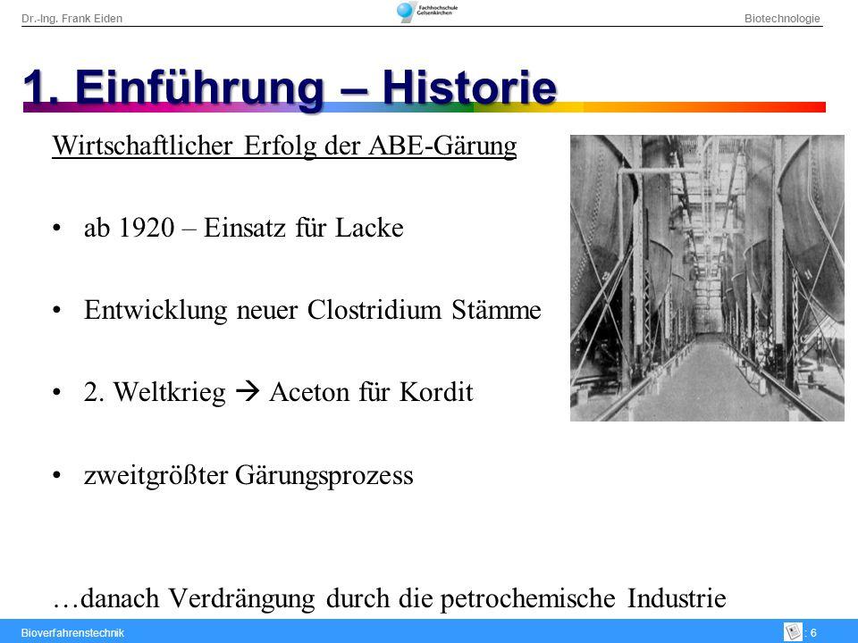 1. Einführung – Historie Wirtschaftlicher Erfolg der ABE-Gärung