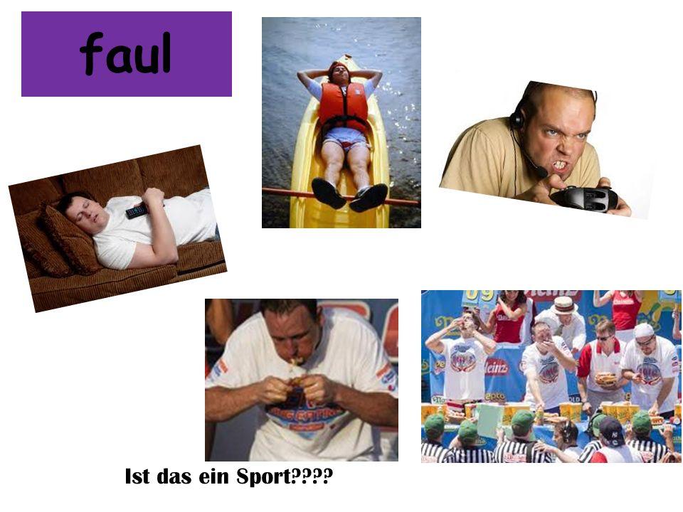 faul Ist das ein Sport
