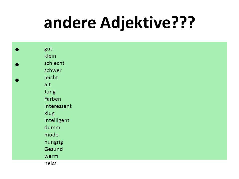 andere Adjektive • gut klein schlecht schwer leicht alt Jung Farben