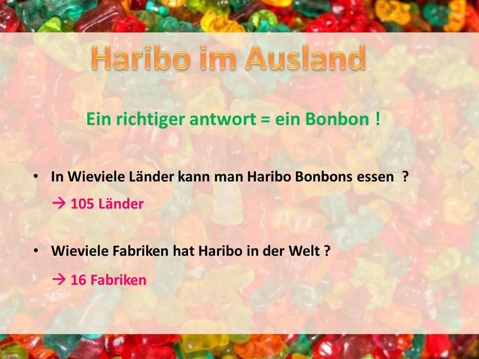 Haribo im Ausland Ein richtiger antwort = ein Bonbon !