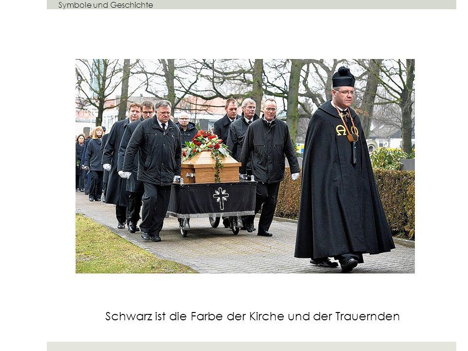 Schwarz ist die Farbe der Kirche und der Trauernden