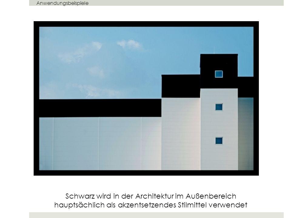 Anwendungsbeispiele Schwarz wird in der Architektur im Außenbereich hauptsächlich als akzentsetzendes Stilmittel verwendet.