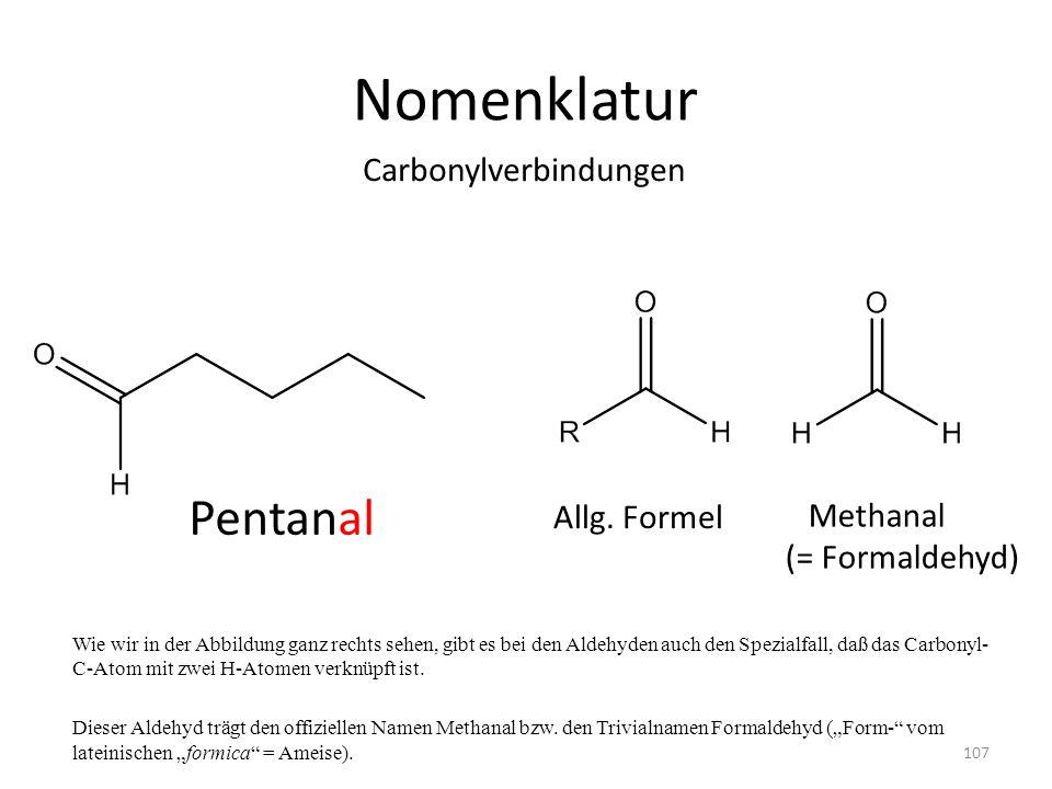 Nomenklatur Pentanal Carbonylverbindungen Allg. Formel Methanal