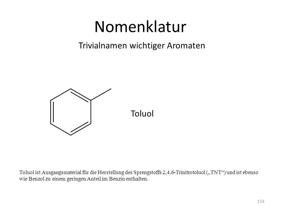 Nomenklatur Trivialnamen wichtiger Aromaten Toluol