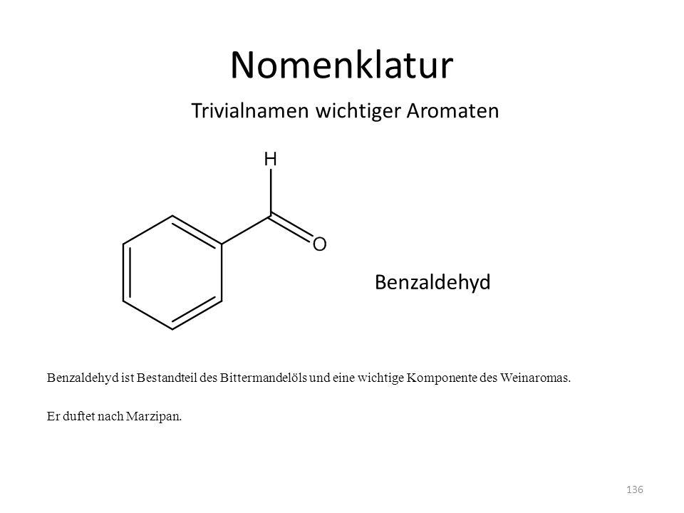 Nomenklatur Trivialnamen wichtiger Aromaten Benzaldehyd