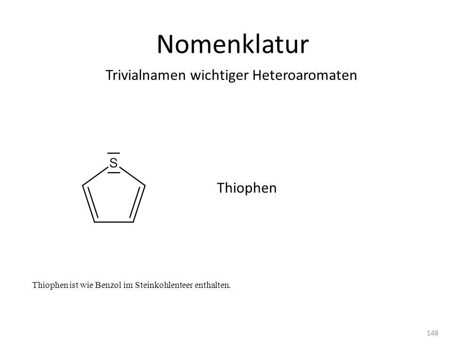 Thiophen ist wie Benzol im Steinkohlenteer enthalten.