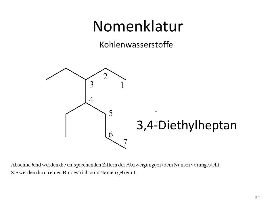 Nomenklatur 3,4-Diethylheptan Kohlenwasserstoffe