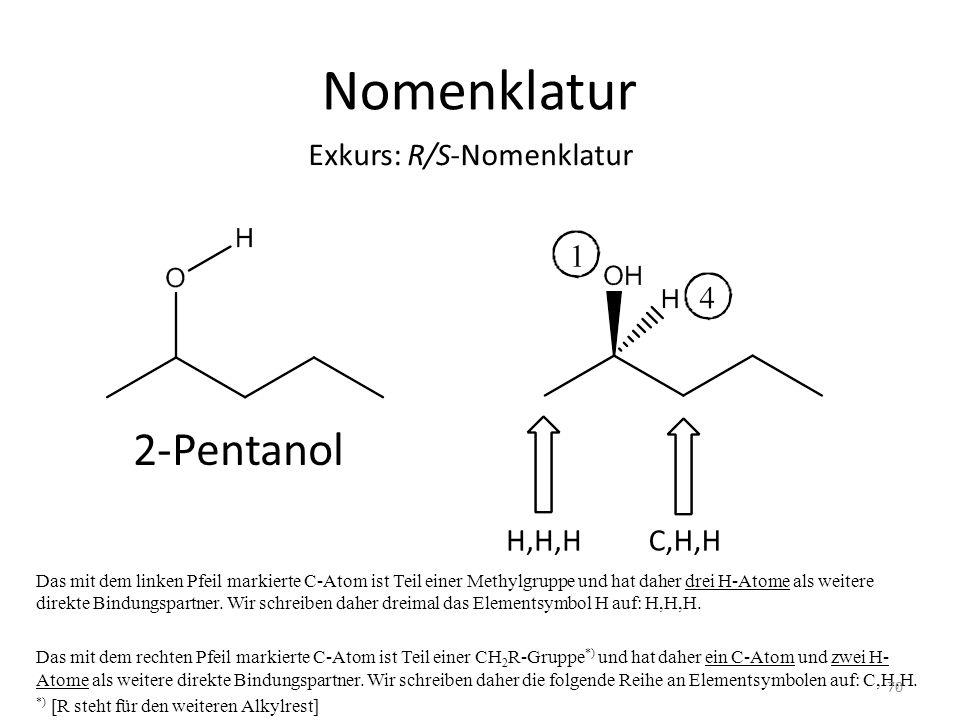 Nomenklatur 2-Pentanol Exkurs: R/S-Nomenklatur H,H,H C,H,H