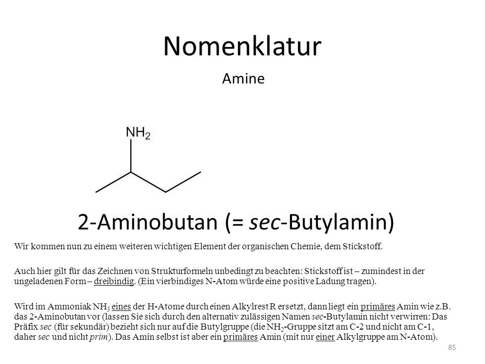 Nomenklatur 2-Aminobutan (= sec-Butylamin) Amine