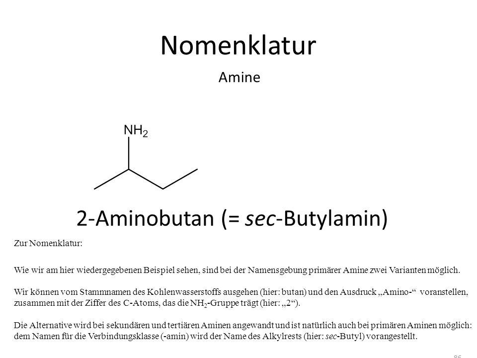 Nomenklatur 2-Aminobutan (= sec-Butylamin) Amine Zur Nomenklatur: