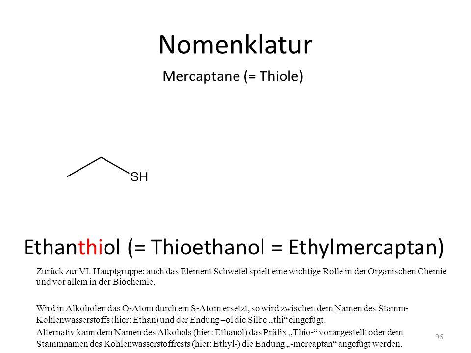 Nomenklatur Ethanthiol (= Thioethanol = Ethylmercaptan)