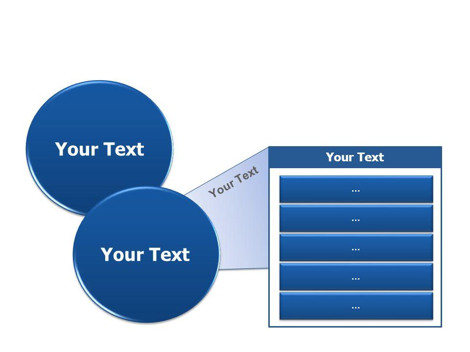 Your Text Your Text Your Text ... Your Text ... ... ... ...