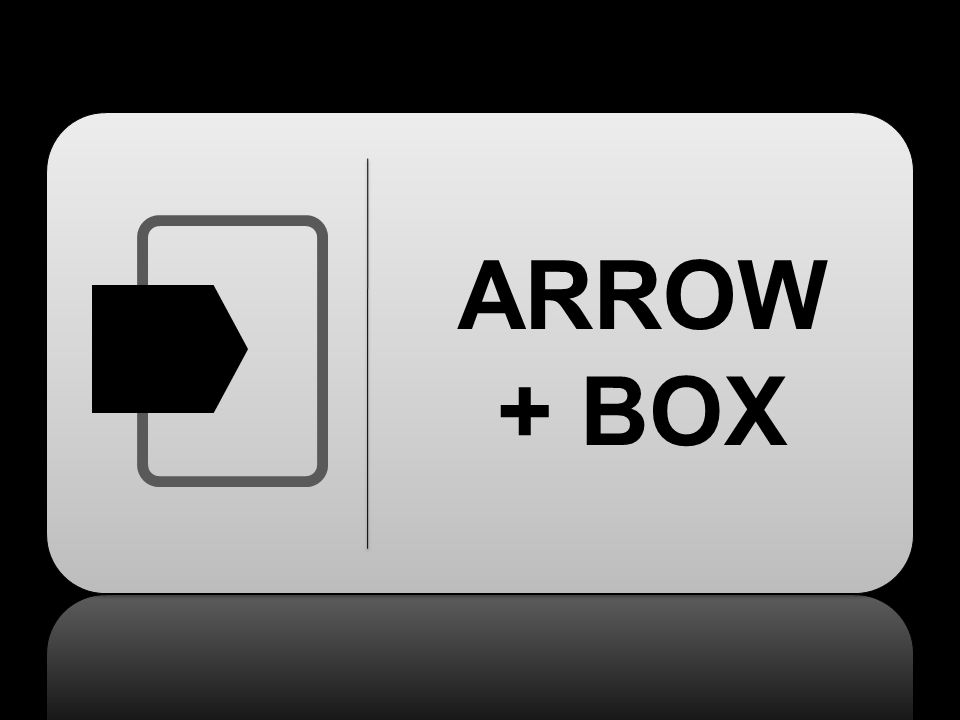 ARROW + BOX