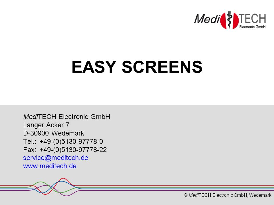 EASY SCREENS MediTECH Electronic GmbH Langer Acker 7 D-30900 Wedemark