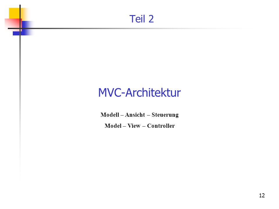 Modell – Ansicht – Steuerung Model – View – Controller