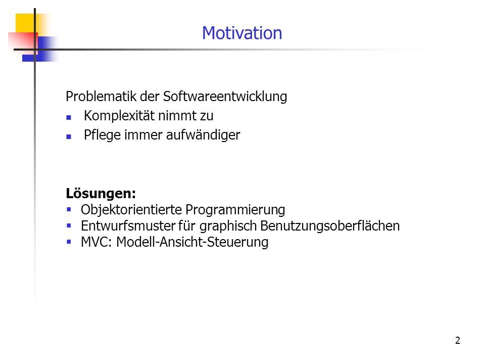 Motivation Problematik der Softwareentwicklung Komplexität nimmt zu