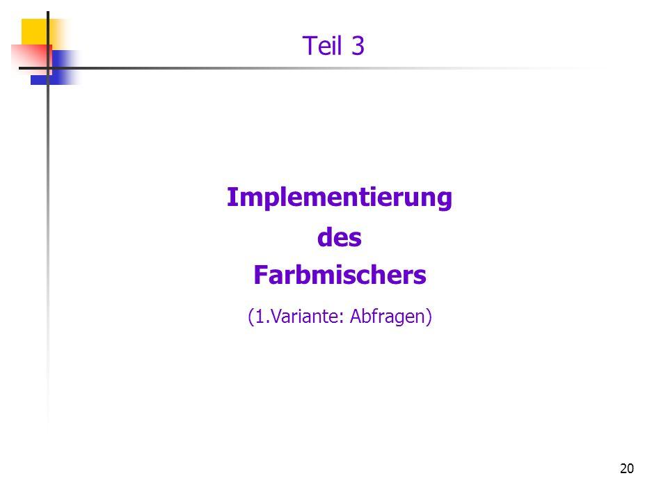 Teil 3 Implementierung des Farbmischers (1.Variante: Abfragen)