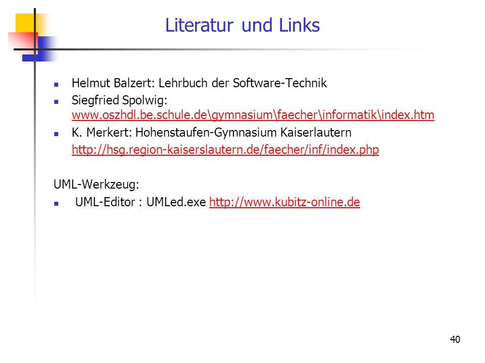 Literatur und Links Helmut Balzert: Lehrbuch der Software-Technik