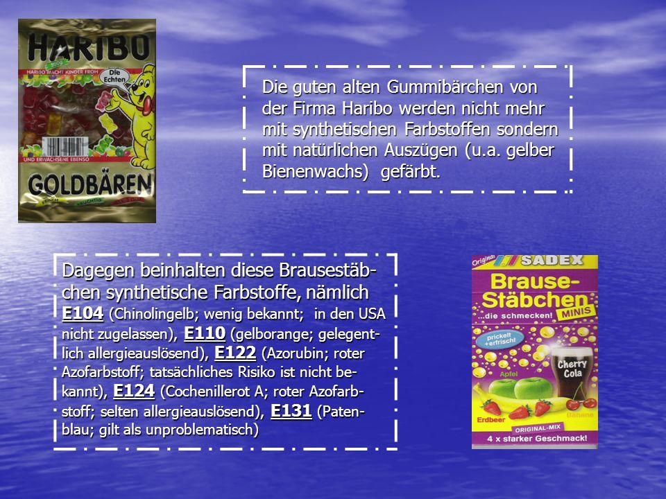 Die guten alten Gummibärchen von der Firma Haribo werden nicht mehr mit synthetischen Farbstoffen sondern mit natürlichen Auszügen (u.a. gelber Bienenwachs) gefärbt.