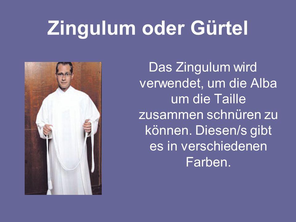 Zingulum oder Gürtel Das Zingulum wird verwendet, um die Alba um die Taille zusammen schnüren zu können.