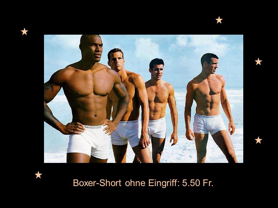 Boxer-Short ohne Eingriff: 5.50 Fr.