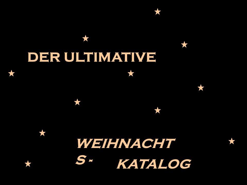 DER ULTIMATIVE WEIHNACHTS - KATALOG