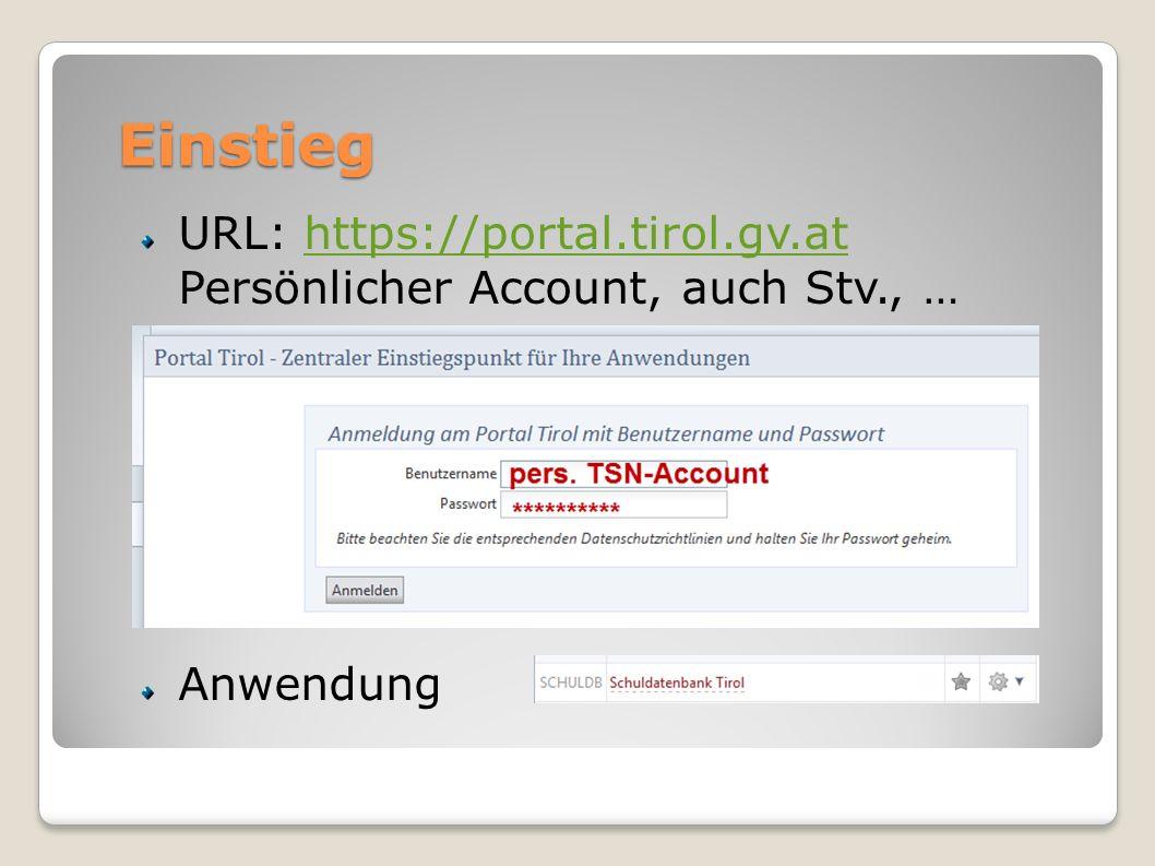 Einstieg URL: https://portal.tirol.gv.at Persönlicher Account, auch Stv., … Anwendung