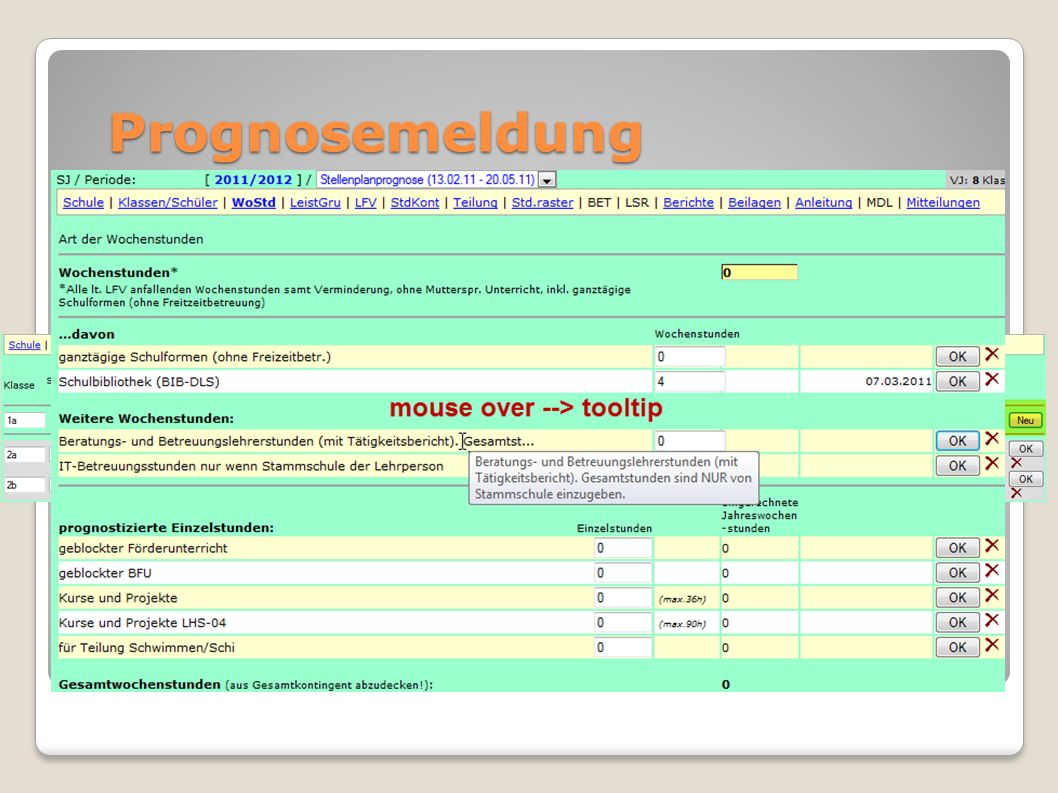 Prognosemeldung Klassen/Schüler Wochenstunden erste Kl. neu anlegen