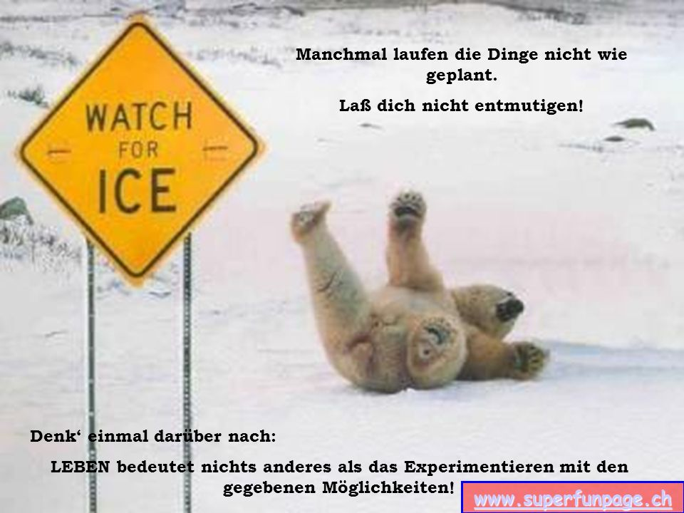 www.superfunpage.ch Manchmal laufen die Dinge nicht wie geplant.