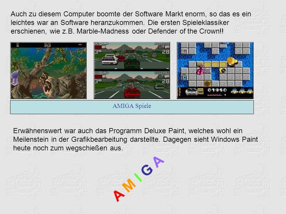Auch zu diesem Computer boomte der Software Markt enorm, so das es ein leichtes war an Software heranzukommen. Die ersten Spieleklassiker erschienen, wie z.B. Marble-Madness oder Defender of the Crown!!
