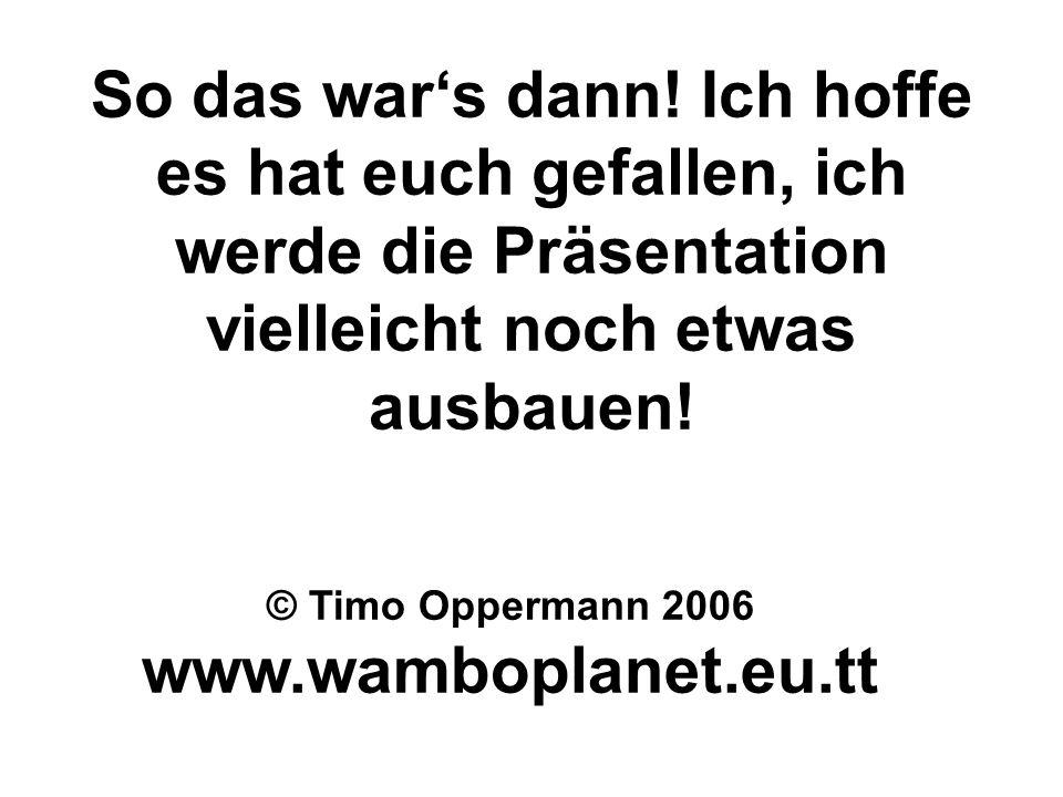 © Timo Oppermann 2006 www.wamboplanet.eu.tt