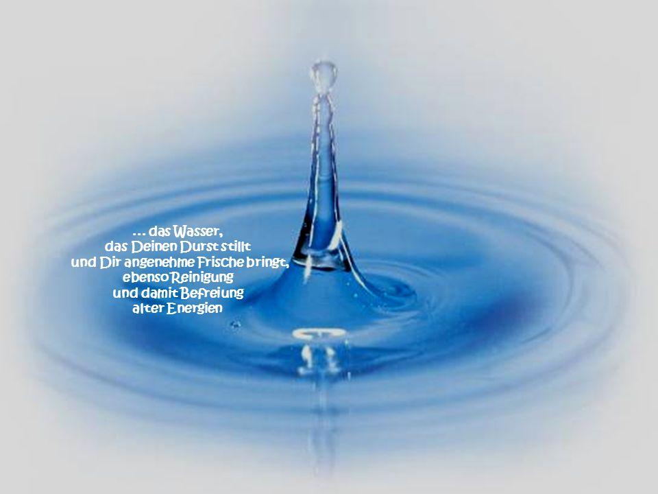das Deinen Durst stillt und Dir angenehme Frische bringt,