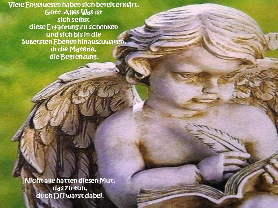 Viele Engelwesen haben sich bereit erklärt, Gott -Alles-Was-ist